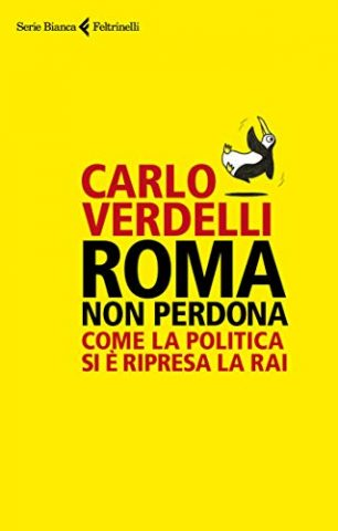 Roma non perdona: Come la politica si è ripresa la Rai